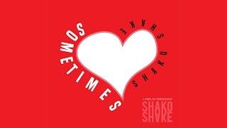 Shako Shake - Sometimes (Prod. By Shako Shake)
