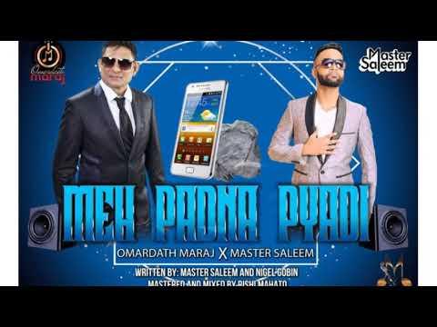 Meh Padna Pyadi- Omardath Maraj X Master saleem 2k20