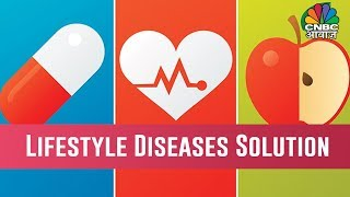 What Is The Solution For Lifestyle Diseases? | Awaaz Entrepreneur