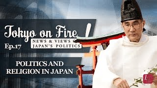 Politics and Religion in Japan | Tokyo on Fire