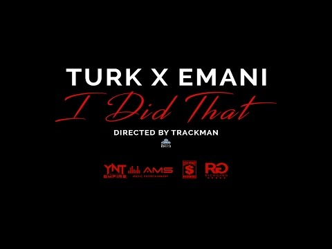 Hot Boy Turk x Emani - I Did That  (Official Music Video)