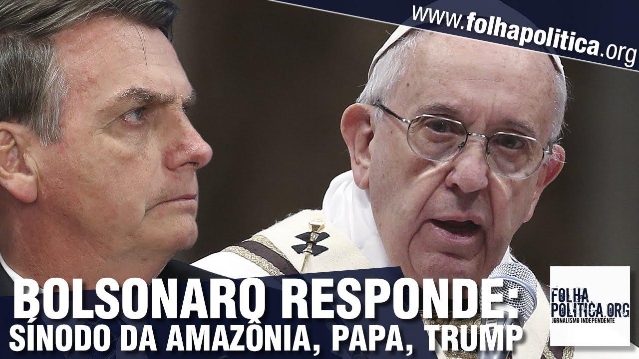 Bolsonaro responde sobre Sínodo da Amazônia, declaração do Papa, impeachment de Trump e Guedes