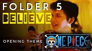 One piece opening 2nd ost. cover by coffee strikes. title : believe artist folder 5 leave us a comment, like and also subscribe. thanks for watching! find ...