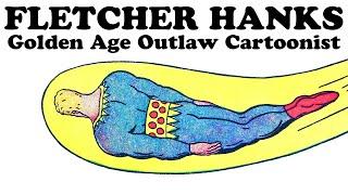 FLETCHER HANKS: Golden Age Outlaw Cartoonist