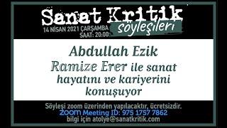 Sanat Kritik-Abdullah Ezik, Ramize Erer ile Sanat Hayatı ve Kariyerini Konuşuyor!