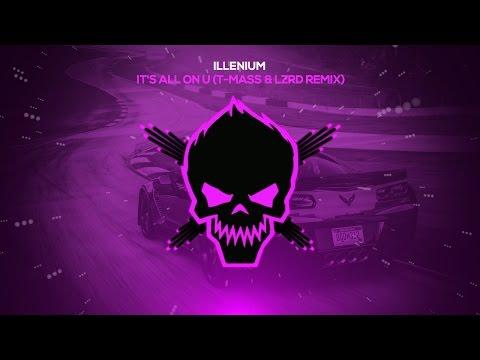 Illenium - It's All On U (T-Mass & LZRD Remix) [Bass Boosted]
