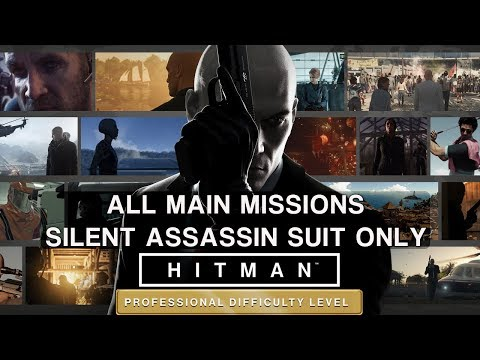 HITMAN Professional Mode Speedrun - All Main Missions - Silent Assassin Suit Only