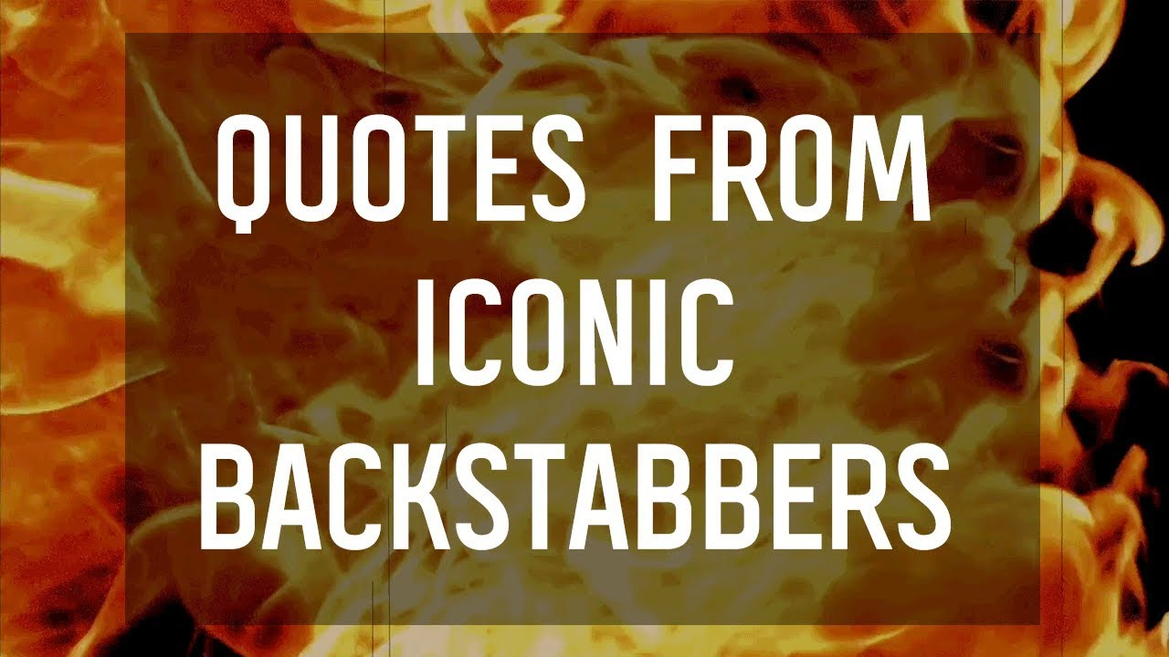 Quotes from Iconic Backstabbers 🗡 - YouTube