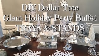 DIY Dollar Tree Glam New Years Buffet Trays & Stands