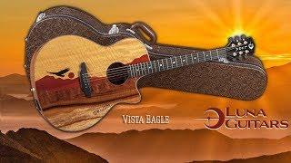 luna guitars introduces the vista series demonstrating the vista eagle model