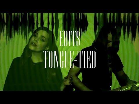 Edits - Tongue-Tied