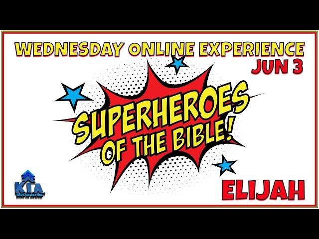Wednesday ONLINE EXPERIENCE - Prophet Elijah