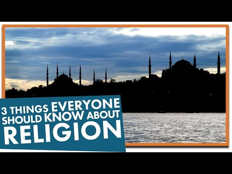 3 Things Everyone Should Know About Religion