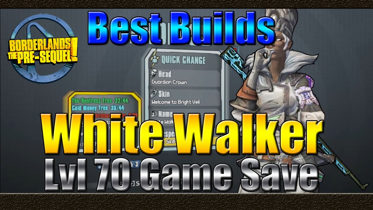 Borderlands The Pre Sequel | Best Builds | White Walker | Lvl 70 UVHM  Baroness | Game Save