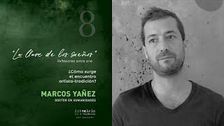 ¿Cómo surge el encuentro: artista-tradición? Marcos Yáñez / La llave de los sueños.