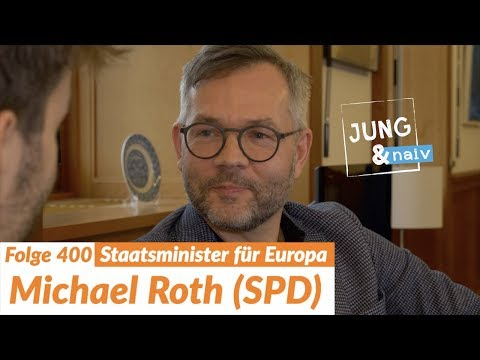 Staatsminister Michael Roth (SPD) über Sozialismus, Europa & das Mittelmeer - Jung & Naiv: Folge 400