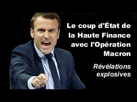 Le coup d'État de la Haute Finance avec l'Opération Macron - Révélations explosives