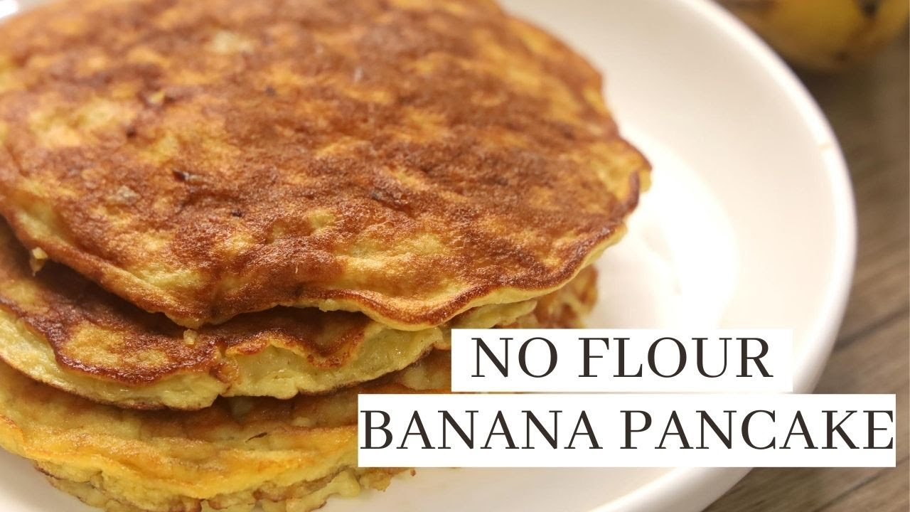 No Flour  Banana Pancakes - 4 Ingredients Recipe