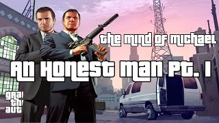 [1] GTAV - Mind of Michael: An Honest Man