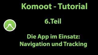 Komoot Tutorial - Teil 6 - Navigation und Tracking mit der App(Stand 06/2018)