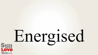 How to Say Energised in Chinese