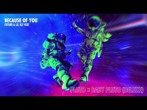 Future & Lil Uzi Vert - Because of You [Official Audio]