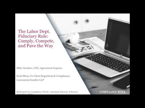 Webinar: The DOL Fiduciary Rule - Comply, Compete and Pave the Way
