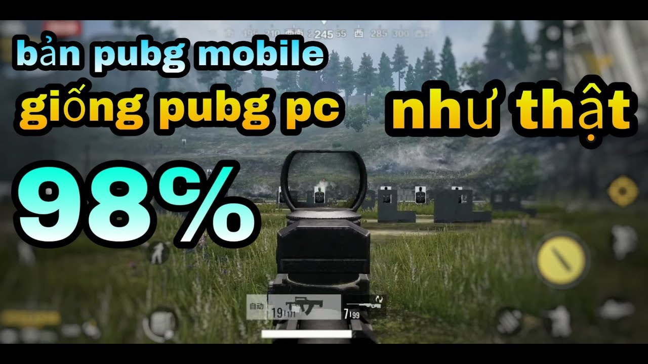[PUBG Mobile] Trải Nghiệm Bản PUBG MOBILE Giống PUBG PC 98%