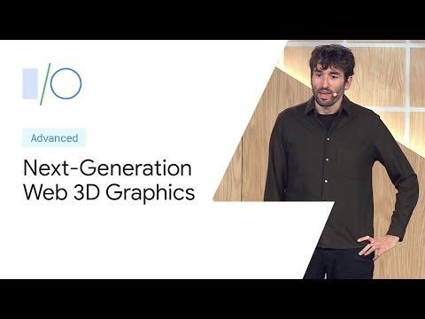 Next-Generation 3D Graphics on the Web (Google I/O '19) - YouTube