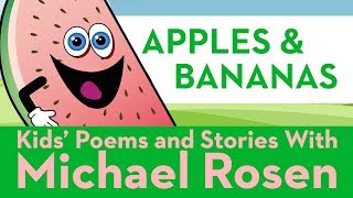 Apples and Bananas   SONG   Nonsense Songs   Kids' Poems and Stories With Michael Rosen
