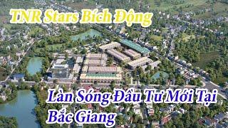 TNR Stars Bích Động Việt Yên Bắc Giang  Làn Sóng Đầu Tư Mới Tại Bắc Giang