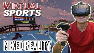 Virtual Sports MIXED REALITY Gameplay on HTC Vive and Key Giveaway | Tennis and Ping Pong Simulator