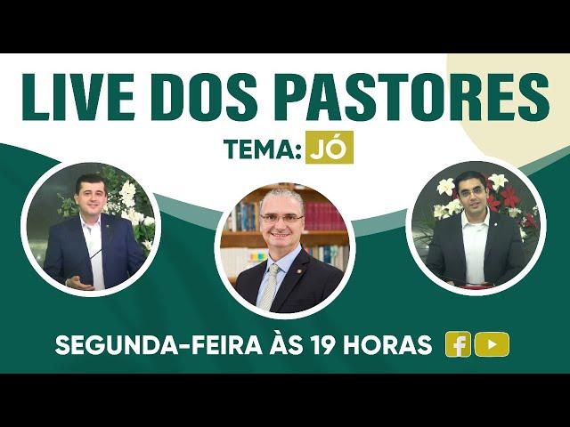LIVE DOS PASTORES - 15/02/2021 - 19 HORAS - JÓ