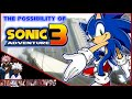 THE POSSIBILITY OF SONIC ADVENTURE 3 | SONIC GOALS