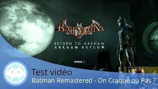 Test - Batman Arkham Remastered - On Craque à Nouveau ? PS4 Xbox One