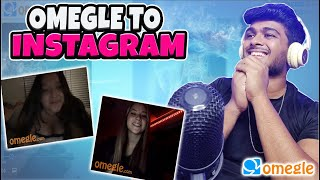 GOT INSTAGRAM OF THESE BEAUTIFUL GIRLS ON OMEGLE | INDIAN BOY  ON OMEGLE