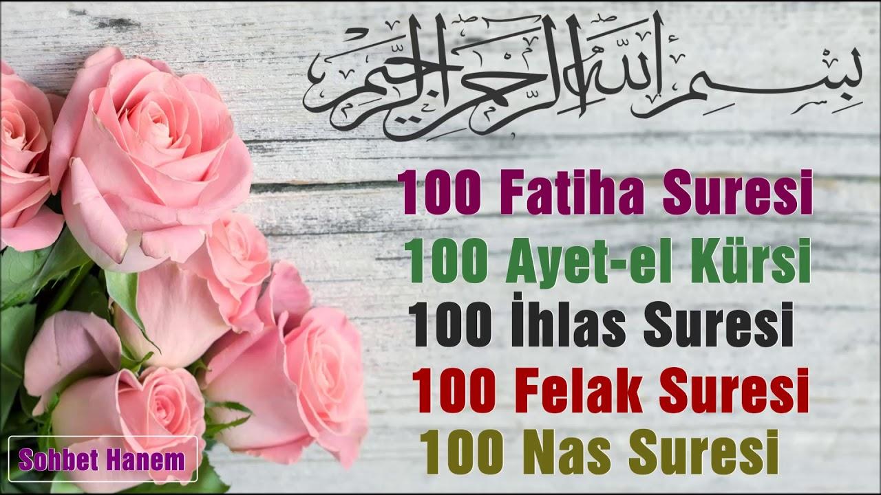 100 Fatiha 100 Ayetel Kursi 100 İhlas 100 Felak 100 Nas 💖 Suretul Esrar