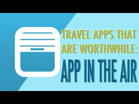 Travel Apps that are Worthwhile: APP in the Air