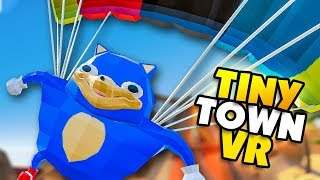 SONIC FLIES IN TO BATTLE KING CHUNGUS - Tiny Town VR Gameplay Part 76