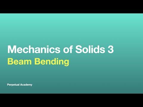 Mechanics of Solids Part 2.1 - Beam Bending