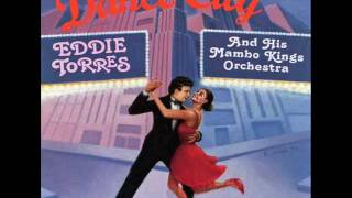 Eddie Torres and his Mambo Kings Orchestra - To Be With You