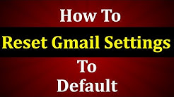 How to Reset Gmail Settings to Default