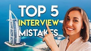 Top 5 Interview Mistakes. Jobs in Dubai 2018.