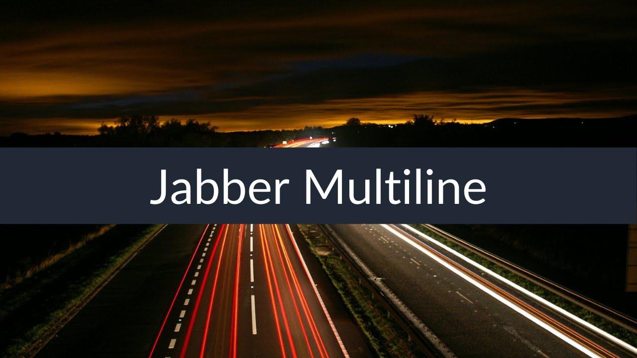 Jabber Multiline