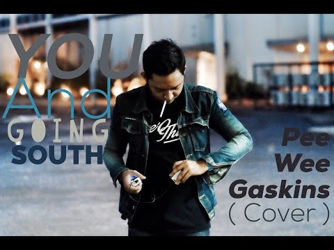 Pee Wee Gaskins - You And I Going South ( Cover )