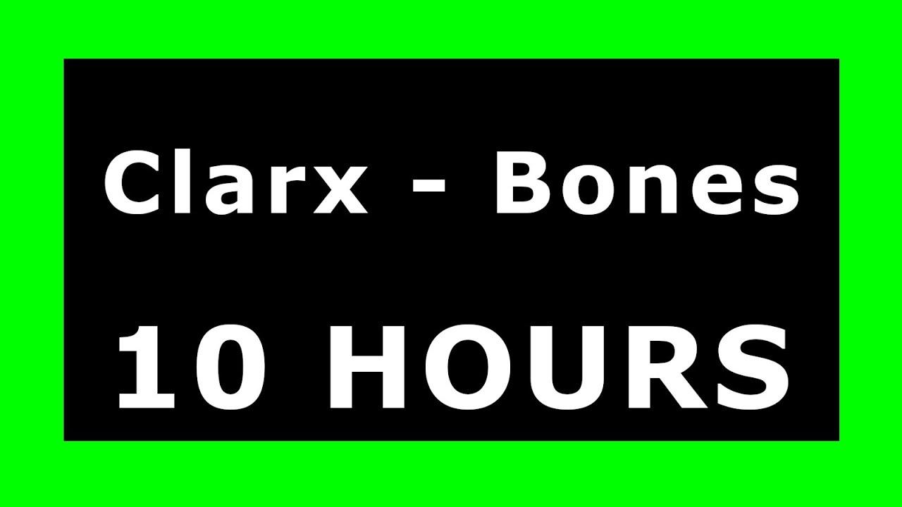 Download Clarx - Bones 🔊 ¡10 HOURS! 🔊 [NCS Release] ✔️