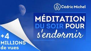 Méditation du SOIR pour s'endormir et vivre un sommeil apaisé 🎧🎙 Cédric Michel