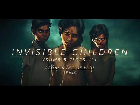 KSHMR & Tigerlily - Invisible Children (Coone & Act of Rage Remix) (Free Download)