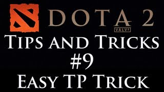 Dota 2: Tips and Tricks #9 - Easy TP Trick