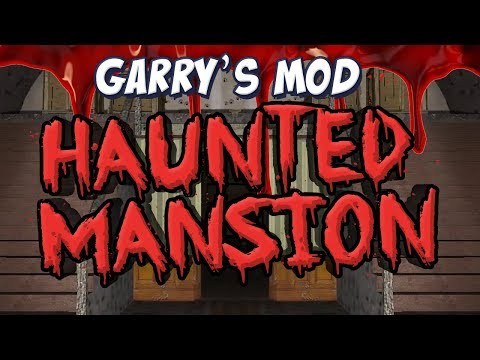Garry's Mod - Haunted Mansion